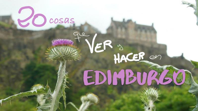 20 cosas que ver y hacer en tu primer viaje a Edimburgo