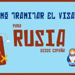 Cómo tramitar el visado para Rusia desde España
